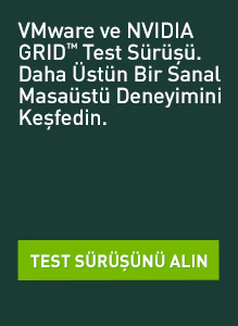 VMware ve NVIDIA GRID Test Sürüşü